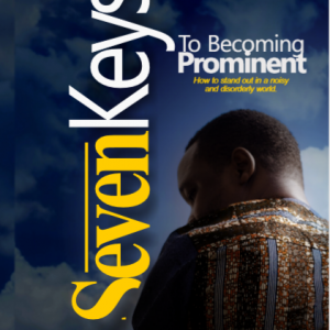 7 Keys to Becoming Prominent